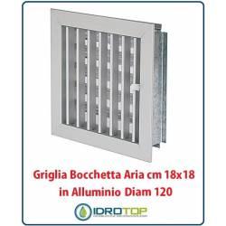 Griglia Bocchetta 18x18cm Diam. 120mm Alluminio con Adattatore per Camino