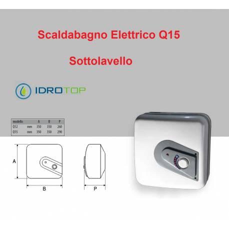 Scaldabagno Elettrico Q15 ST versione SOTTO LAVELLO 15 litri