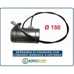 Serranda di Chiusura diam.150 mm con Dispositivo di Comando a Filo a distanza